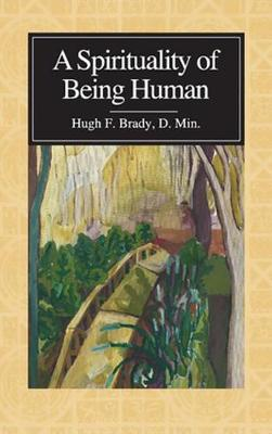 A Spirituality of Being Human (Paperback)