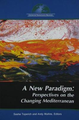 A New Paradigm: Perspectives on the Changing Mediterranean (Paperback)