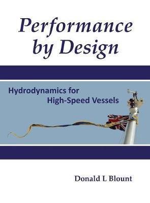 Performance by Design: Hydrodynamics for High-Speed Vessels (Hardback)
