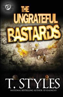 The Ungrateful Bastards (the Cartel Publications Presents) (Paperback)