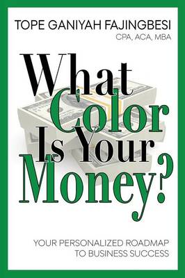 What Color Is Your Money?: Your Personalized Roadmap to Business Success (Paperback)