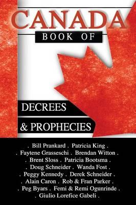 Canada Book of Decrees and Prophecies (Paperback)