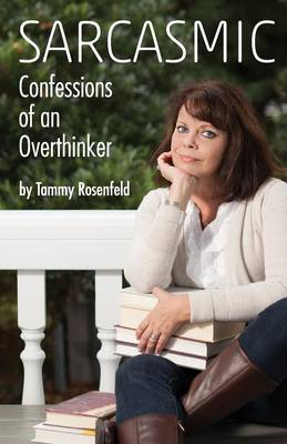 Sarcasmic: Confessions of an Overthinker (Paperback)