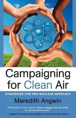 Campaigning for Clean Air: Strategies for Nuclear Advocacy (Paperback)