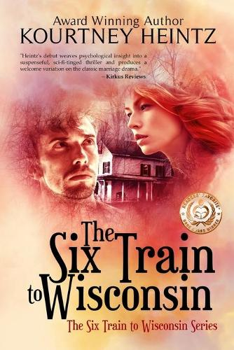 The Six Train to Wisconsin - Six Train to Wisconsin 1 (Paperback)