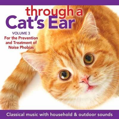 Through a Cat's Ear: Music for Calming, Volume 3 (CD-Audio)