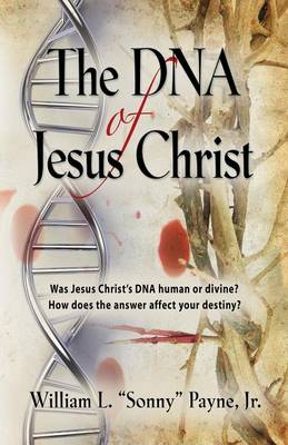 THE DNA of Jesus Christ: God's Traceable Identity (Paperback)