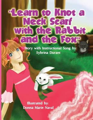 Learn to Knot a Neck Scarf with the Rabbit and the Fox: Story with Instructional Song (Paperback)