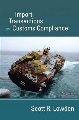 Import Transactions and Customs Compliance (Paperback)