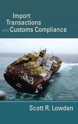 Import Transactions and Customs Compliance (Hardback)