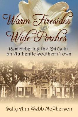 Warm Firesides Wide Porches (Paperback)