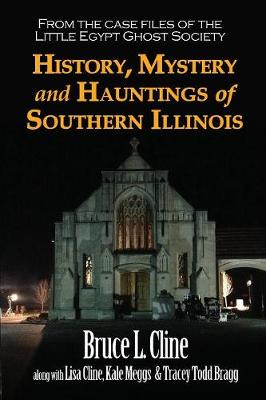 History, Mystery and Hauntings of Southern Illinois (Paperback)