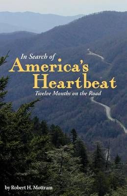 In Search of America's Heartbeat: Twelve Months on the Road (Paperback)