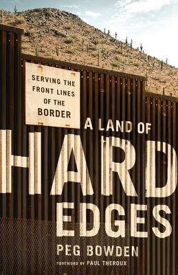 A Land of Hard Edges: Serving the Front Lines of the Border (Paperback)