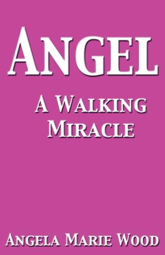 Angel A Walking Miracle (Paperback)