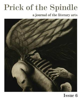 Prick of the Spindle Print Edition - Issue 6 (Paperback)