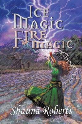 Ice Magic, Fire Magic (Paperback)
