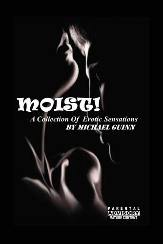 Moist! a Collection of Erotic Sensations (Paperback)