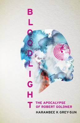 Bloodlight: The Apocalypse of Robert Goldner (Paperback)