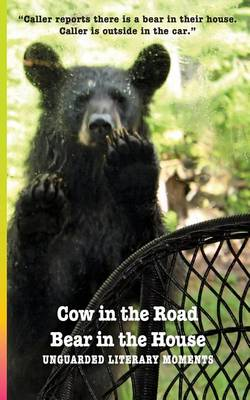 Cow in the Road Bear in the House (Paperback)