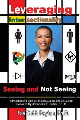 Leveraging Intersectionality: Seeing and Not Seeing (Paperback)