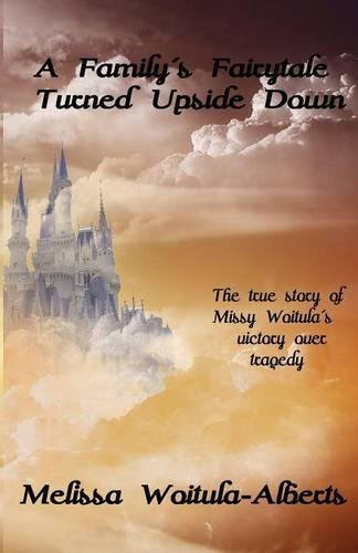 A Family's Fairytale Turned Upside Down (Paperback)
