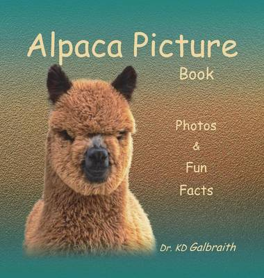 Alpaca Picture Book: Photos & Fun Facts (Hardback)