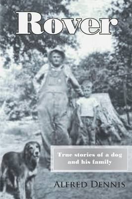 Rover: True Stories of a Dog and His Family (Paperback)