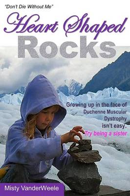 Heart Shaped Rocks, Don't Die Without Me (Paperback)
