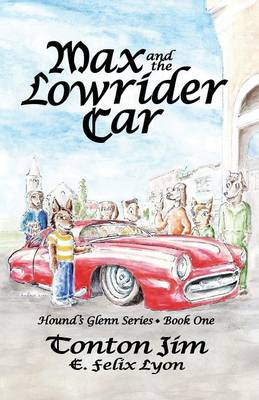 Max and the Lowrider Car: Hound's Glenn Series * Book One (Paperback)