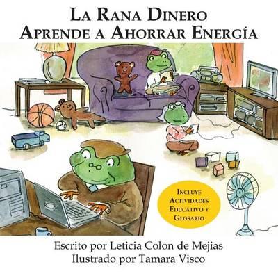 LA Rana Dinero Aprende A Ahorrar Energia (Paperback)