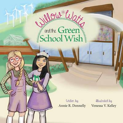 Willow Watts and the Green School Wish (Paperback)