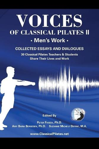 Voices of Classical Pilates: Men's Work (Paperback)