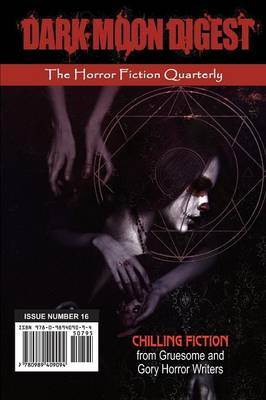 Dark Moon Digest - Issue #16: The Horror Fiction Quarterly (Paperback)