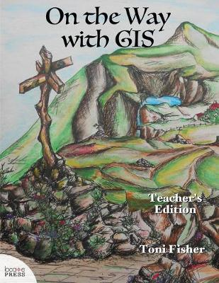 On the Way with GIS: Teacher's Edition (Paperback)