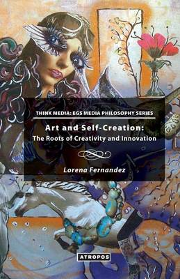 Art and Self-Creation: The Roots of Creativity and Innovation (Paperback)