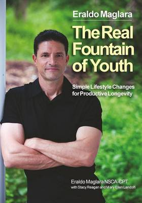 The Real Fountain of Youth: Simple Lifestyle Changes for Productive Longevity (Paperback)