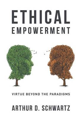 Ethical Empowerment: Virtue Beyond the Paradigms (Hardback)