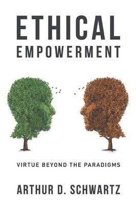 Ethical Empowerment: Virtue Beyond the Paradigms (Paperback)