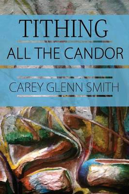 Tithing All The Candor (Paperback)
