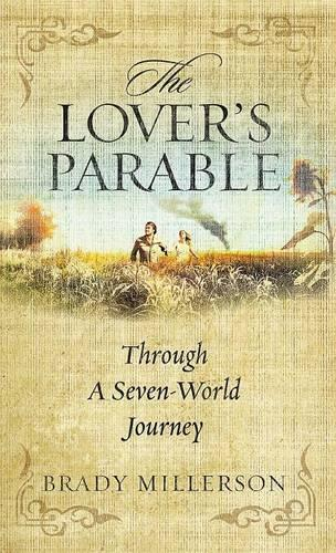 The Lover's Parable Through a Seven World Journey (Hardback)