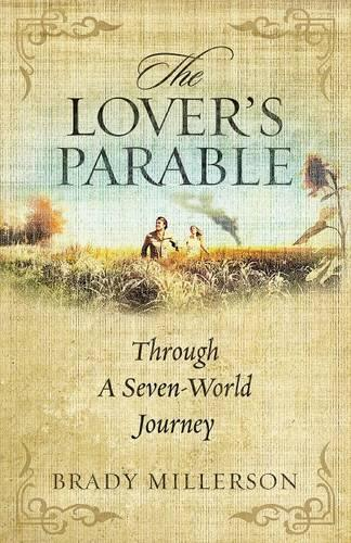 The Lover's Parable Through a Seven World Journey (Paperback)