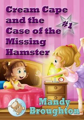 Cream Cape and the Case of the Missing Hamster: #1 (Paperback)