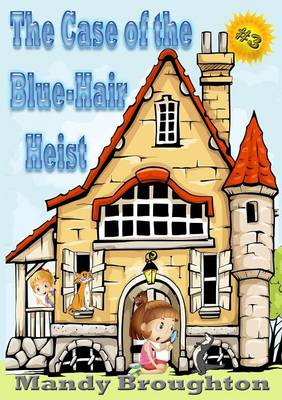 The Case of the Blue-Hair Heist: #3 (Paperback)