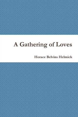 A Gathering of Loves (Paperback)