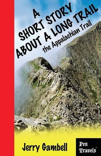 A Short Story about a Long Trail, the Appalachian Trail (Paperback)