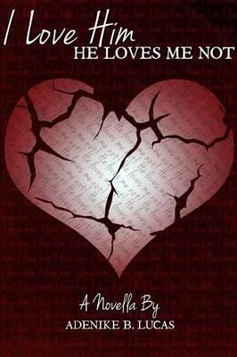 I Love Him, He Loves Me Not (Paperback)