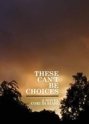 These Can't Be Choices (Paperback)
