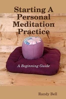 Starting a Personal Meditation Practice (Paperback)