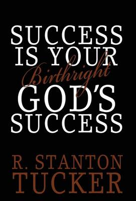 Success Is Your Birthright God's Success (Hardback)
